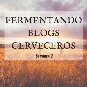 Lee más sobre el artículo ¿QUÉ SE FERMENTA EN LOS BLOGS CERVECEROS? (SEMANA 2)